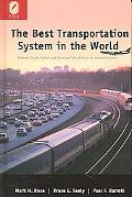 Best Transportation System in the World Railroads, Trucks, Airlines, And American Public Pol...