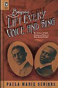 Beyond Lift Every Voice and Sing: The Culture of Uplift, Identity, and Politics in Black Mus...