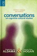 Conversations on Cognitive Cultural Studies : Literature, Language, and Aesthetics
