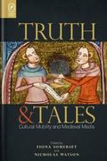 Truth and Tales : Cultural Mobility and Medieval Media