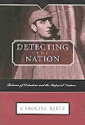 Detecting The Nation Fictions Of Detection And The Imperial Venture