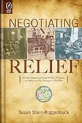 Negotiating Relief: The Development of Social Welfare Programs in Depression-Era Michigan, 1...