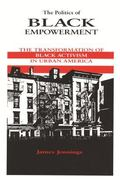 Politics of Black Empowerment The Transformation of Black Activism in Urban America