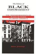 Politics of Black Empowerment The Transformation of Black Activism in Urban America