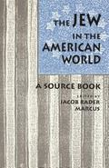 Jew in the American World A Source Book