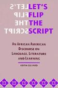 Let's Flip the Script An African American Discourse on Language, Literature, and Learning