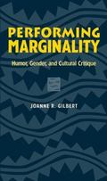 Performing Marginality Humor, Gender, and Cultural Critique