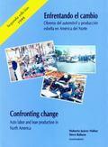 Enfrentando El Cambio/Confronting Change Obreros Del Automovil Y Produccion Esbelta En Ameri...