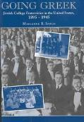 Going Greek Jewish College Fraternities in the United States, 1895-1945