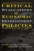 Critical Evaluations of Economic Development Policies