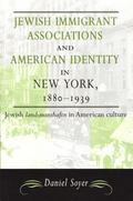 Jewish Immigrant Associations and American Identity in New York, 1880-1939: Jewish 'Landsman...