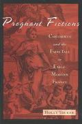 Pregnant Fictions Childbirth and the Fairy Tale in Early Modern France