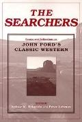 Searchers Essays and Reflections on John Ford's Classic Western