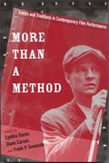 More Than a Method Trends and Traditions in Contemporary Film Performance