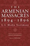 Armenian Massacres, 1894-1896 U. S. Media Testimony