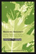Mediating Modernity: Challenges and Trends in the Jewish Encounter with the Modern World: Es...