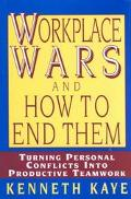 Work Place Wars and How to End Them Turning Personal Conflicts into Productive Teamwork