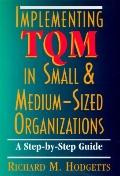 Implementing TQM in Small and Medium-Sized Organizations: A Step-by-Step Guide - Richard M. ...