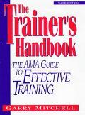 Trainer's Handbook The Ama Guide to Effective Training