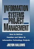 Information Systems Project Management How to Deliver Function and Value in Information Tech...