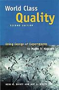 World Class Quality Using Design of Experiments to Make It Happen