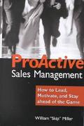 Proactive Sales Management How to Lead, Motivate, and Stay Ahead of the Game