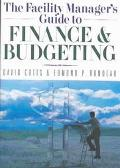 Facility Manager's Guide to Finance and Budgeting