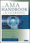 Ama Handbook of E-Learning Effective Design, Implementation, and Technology Solutions