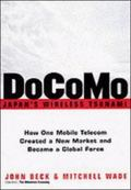 Docomo Japan's Wireless Tsunami  How One Mobile Telecom Created a New Market and Became a Gl...