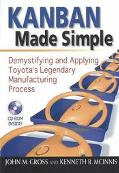 Kanban Made Simple Demystifying and Applying Toyota's Legendary Manufacturing Process