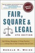 Fair, Square, and Legal Safe Hiring, Managing & Firing Practices to Keep You & Your Company ...