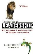 Nature of Leadership Reptiles, Mammals, And the Challenge of Becoming a Great Leader