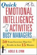Quick Emotional Intelligence Activities for Busy Managers 50 Team Exercises That Get Results...