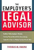 Employer's Legal Advisor Handling Problem Employees Effectively, Knowing When and How to Wor...