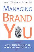 Managing Brand You: Seven Steps to Creating Your Most Successful Self