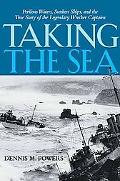 Taking the Sea: Perilous Waters, Sunken Ships, and the True Story of the Legendary Wrecker C...