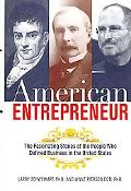 American Entrepreneur: The Fascinating Stories of the People Who Defined Business in the Uni...