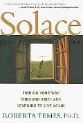 Solace: Finding Your Way Through Grief and Learning to Live Again