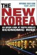 The New Korea: An Inside Look at South Korea's Economic Rise
