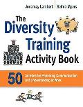 The Diversity Training Activity Book: 50 Activities for Promoting Communication and Understa...