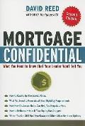 Mortgage Confidential : What You Need to Know That Your Lender Wont Tell You