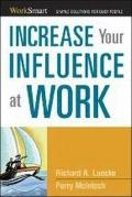 Increase Your Influence at Work : Simple Solutions for Busy People