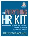 Everything HR Kit : A Complete Guide to Attracting, Retaining, and Motivating High-Performan...