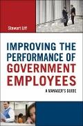 Improving the Performance of Government Employees : A Manager's Guide