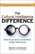 The Cultural Intelligence Difference: Master the One Skill You Can't Do Without in Today's G...