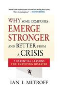 Why Some Companies Emerge Stronger and Better from a Crisis: 7 Essential Lessons for Survivi...