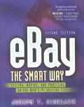 Ebay the Smart Way Selling, Buying, and Profiting on the Web's #1 Auction Site