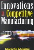 Innovations in Competitive Manufacturing