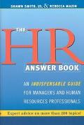 HR Answer Book An Indispensable Guide for Managers and Human Resources Professionals