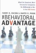 BEHAVIORAL ADVANTAGE What the Smartest, Most Successful Companies Do Differently to Win in t...
